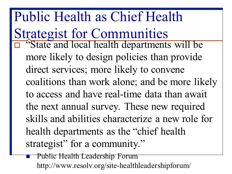 Public Health as Chief Health Strategist for Communities