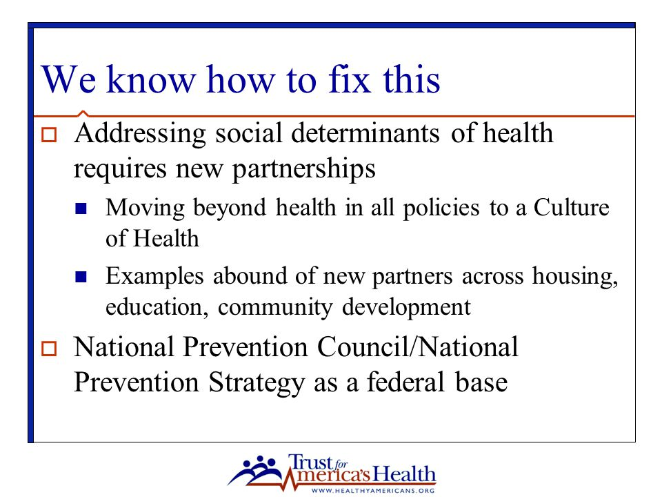 We know how to fix this Addressing social determinants of health requires new partnerships.