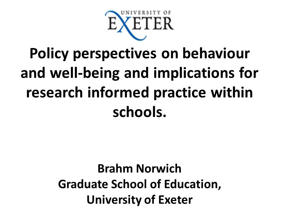 Policy perspectives on behaviour and well-being and implications for research informed practice within schools.