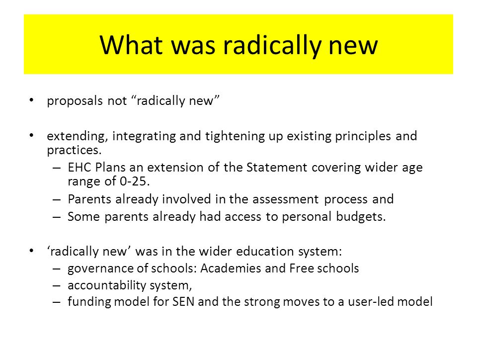 What was radically new proposals not radically new