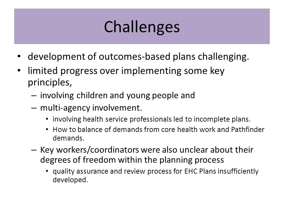 Challenges development of outcomes-based plans challenging.