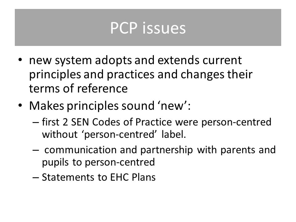 PCP issues new system adopts and extends current principles and practices and changes their terms of reference.