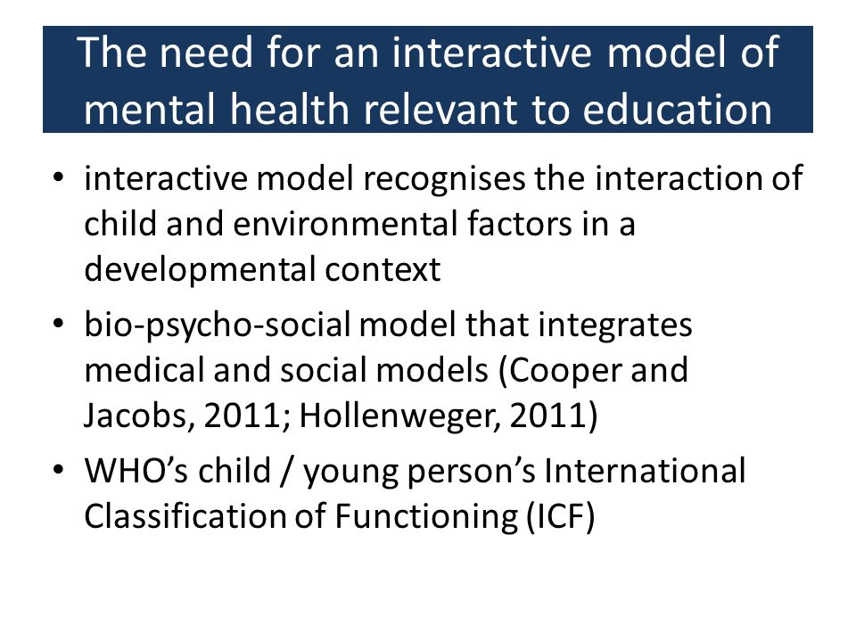 The need for an interactive model of mental health relevant to education