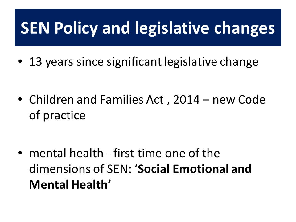 SEN Policy and legislative changes