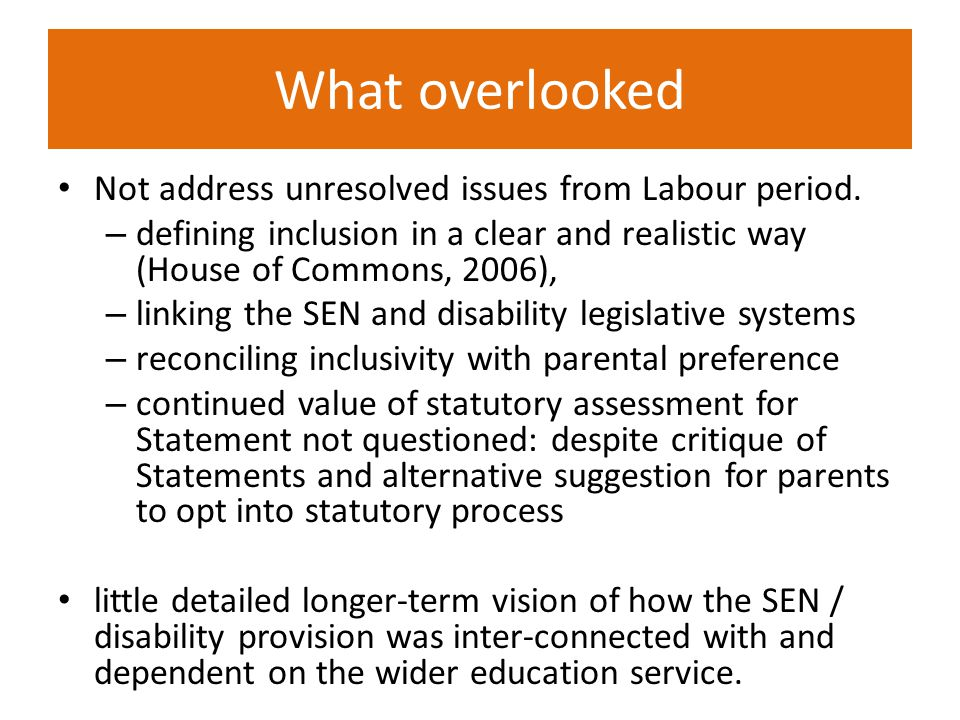 What overlooked Not address unresolved issues from Labour period.