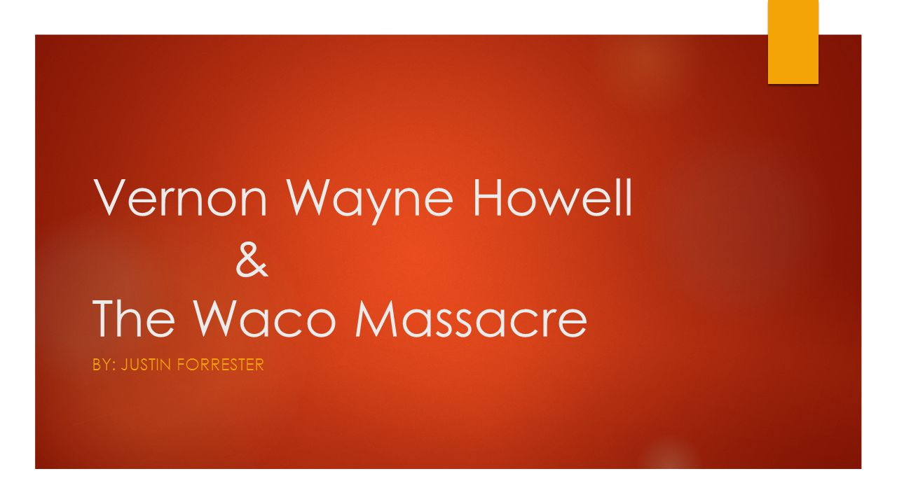 Vernon Wayne Howell & The Waco Massacre