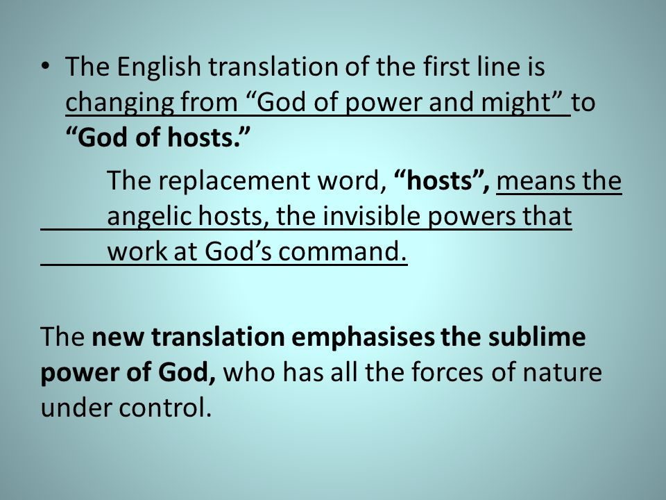 The English translation of the first line is changing from God of power and might to God of hosts.