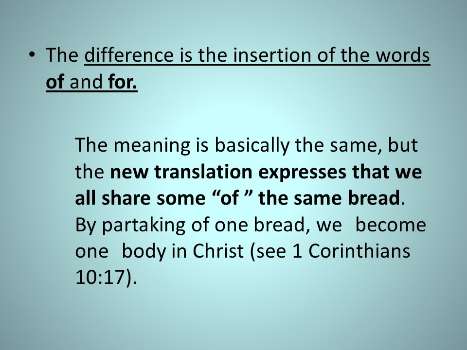 The difference is the insertion of the words of and for.