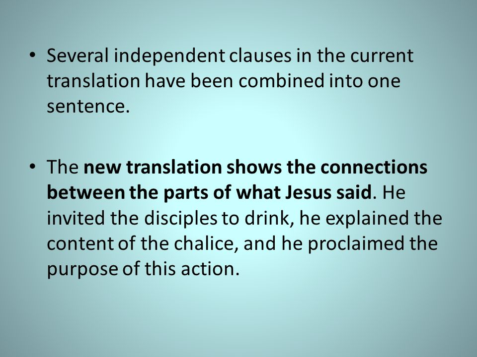 Several independent clauses in the current translation have been combined into one sentence.