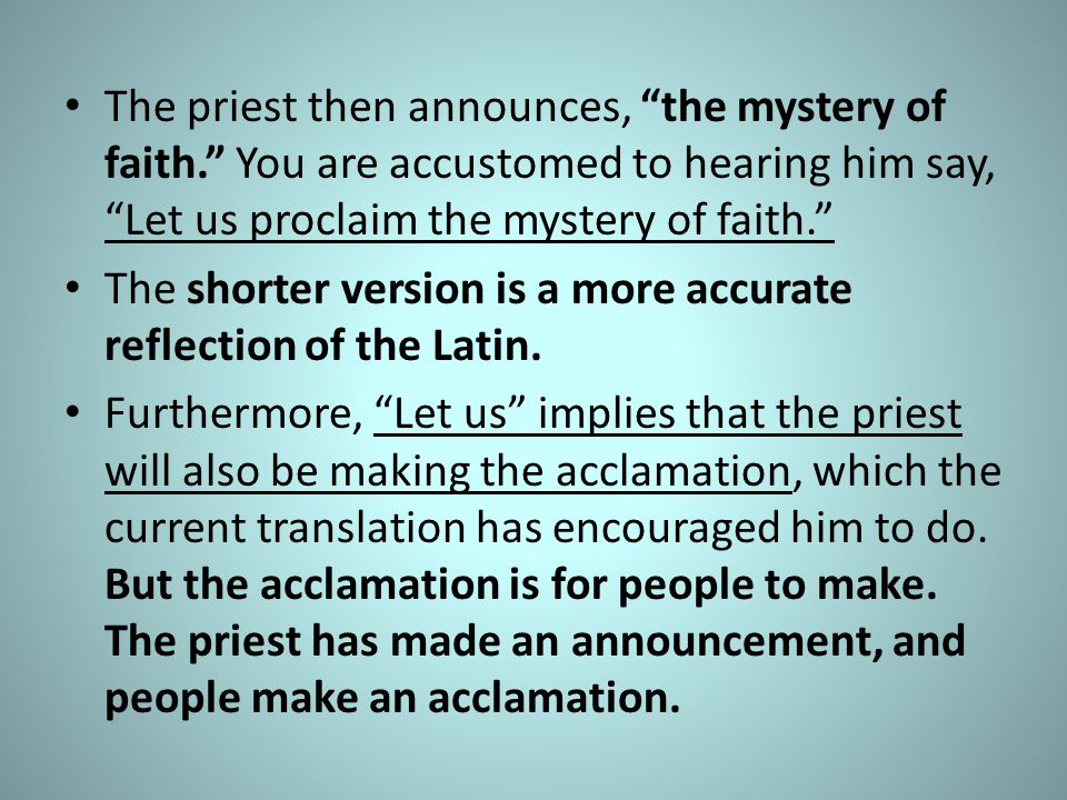 The priest then announces, the mystery of faith