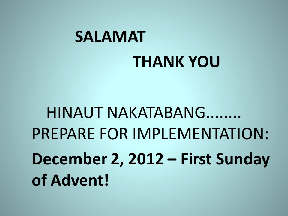 HINAUT NAKATABANG........ PREPARE FOR IMPLEMENTATION: