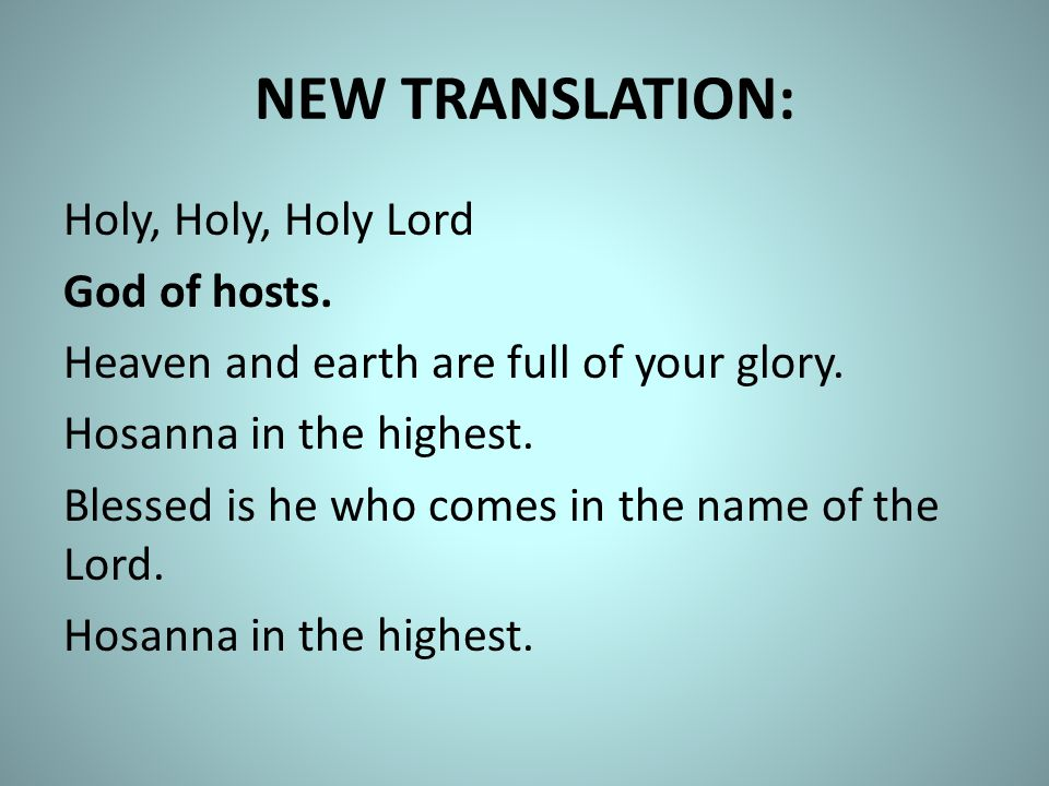 NEW TRANSLATION: Holy, Holy, Holy Lord God of hosts.