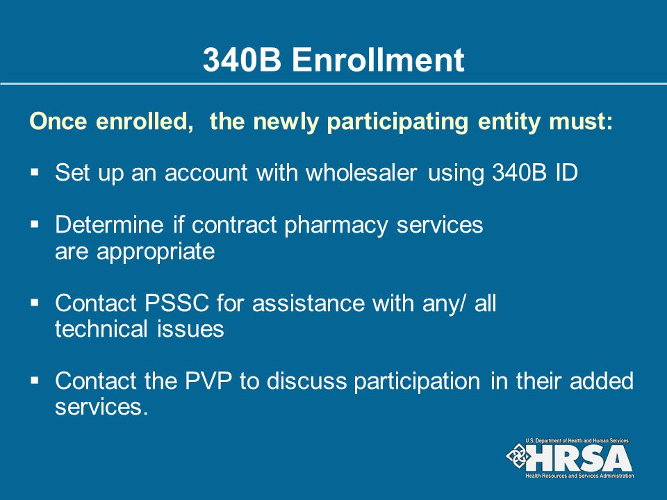 340B Enrollment Once enrolled, the newly participating entity must: