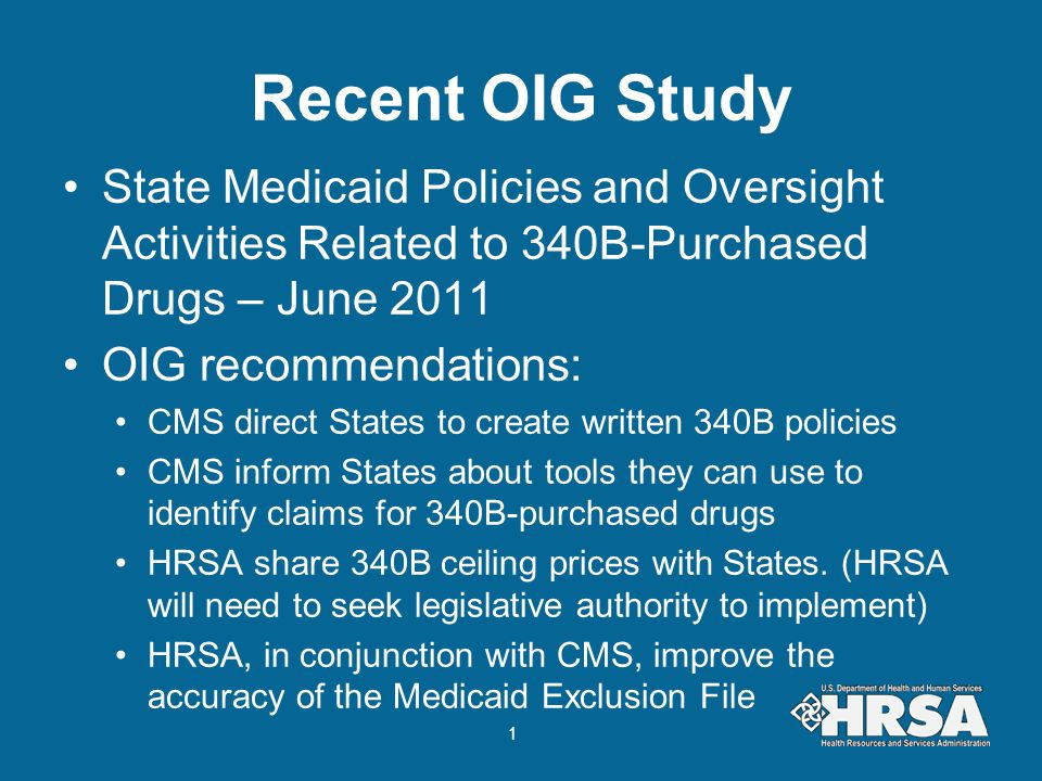 Recent OIG Study State Medicaid Policies and Oversight Activities Related to 340B-Purchased Drugs – June 2011.