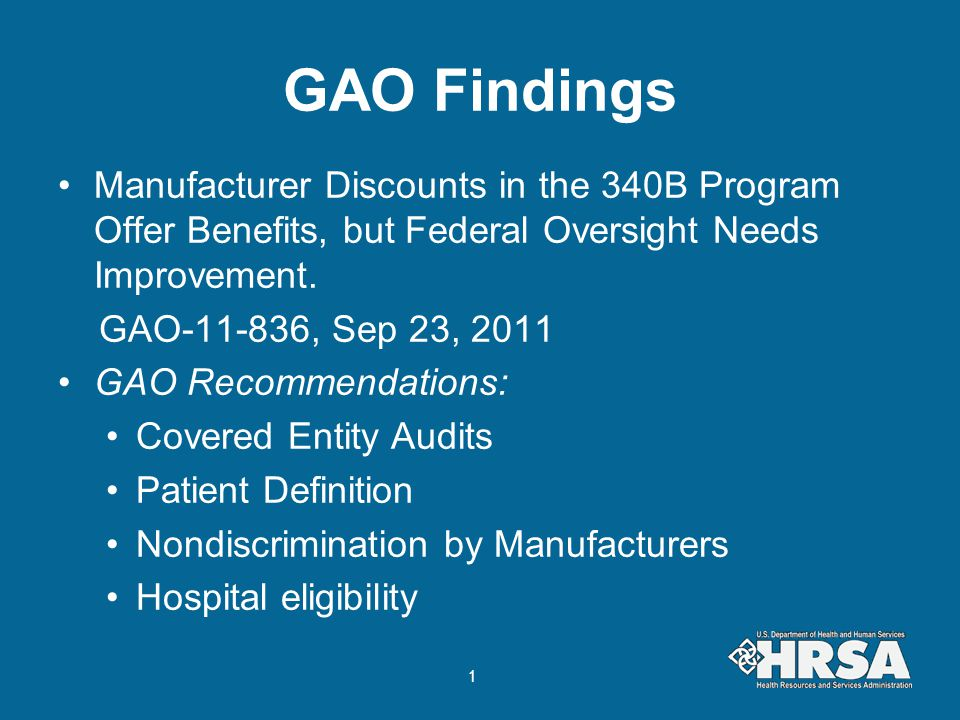 GAO Findings Manufacturer Discounts in the 340B Program Offer Benefits, but Federal Oversight Needs Improvement.