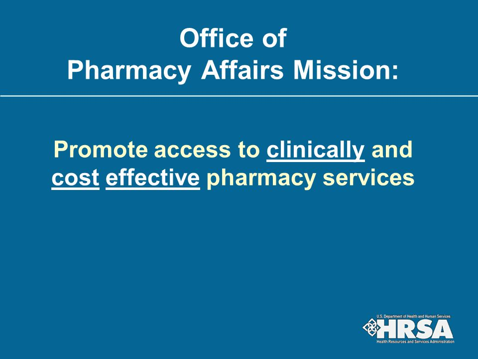 Office of Pharmacy Affairs Mission: