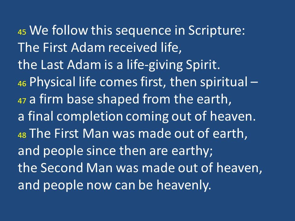 the Last Adam is a life-giving Spirit.