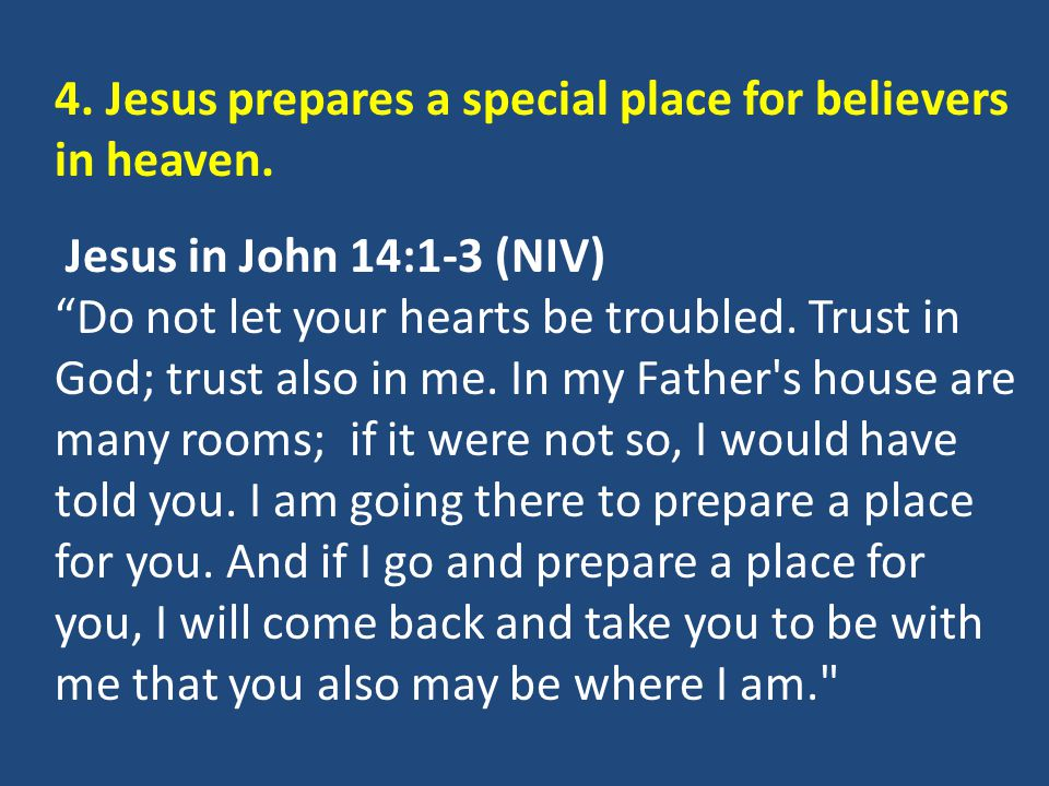 4. Jesus prepares a special place for believers in heaven.