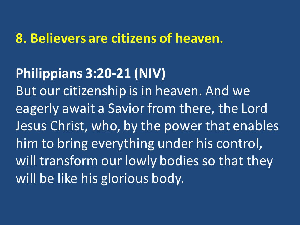 8. Believers are citizens of heaven.
