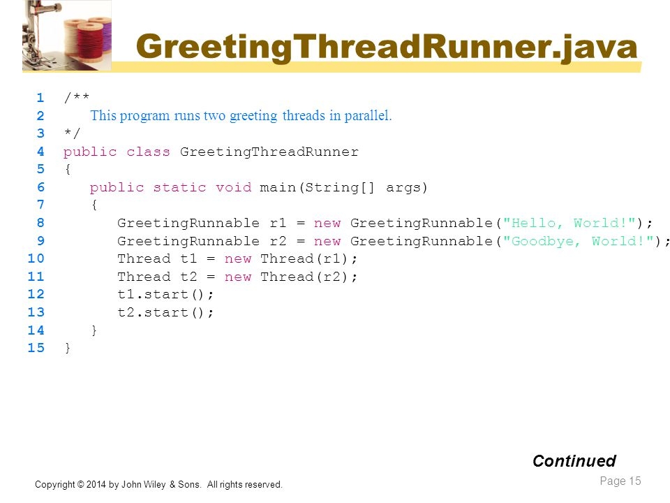 GreetingThreadRunner.java Continued 1 /**