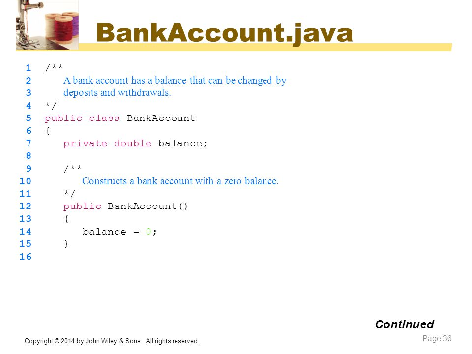 BankAccount.java Continued 1 /**