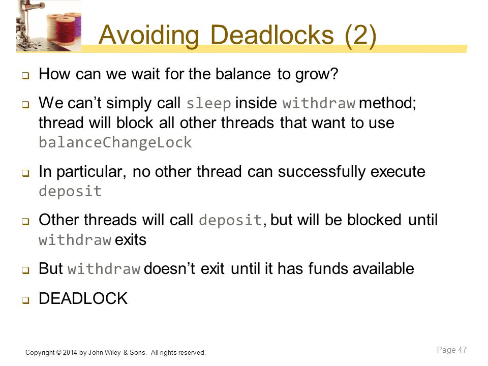 Avoiding Deadlocks (2) How can we wait for the balance to grow