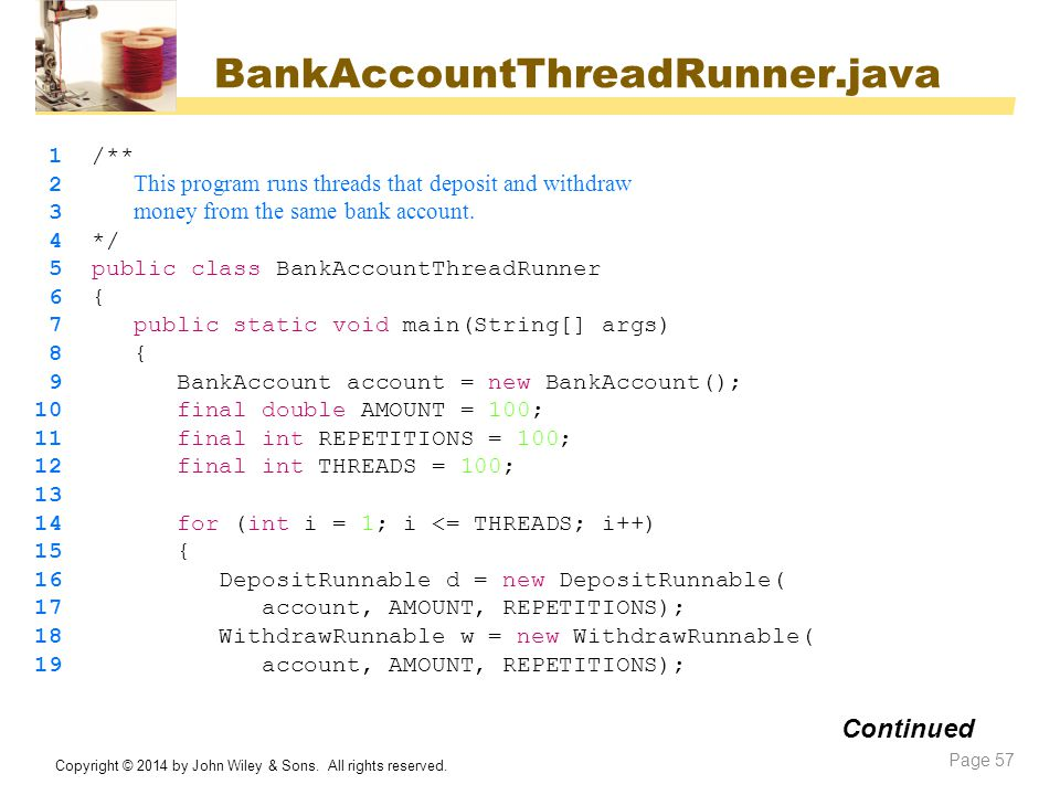 BankAccountThreadRunner.java Continued 1 /**