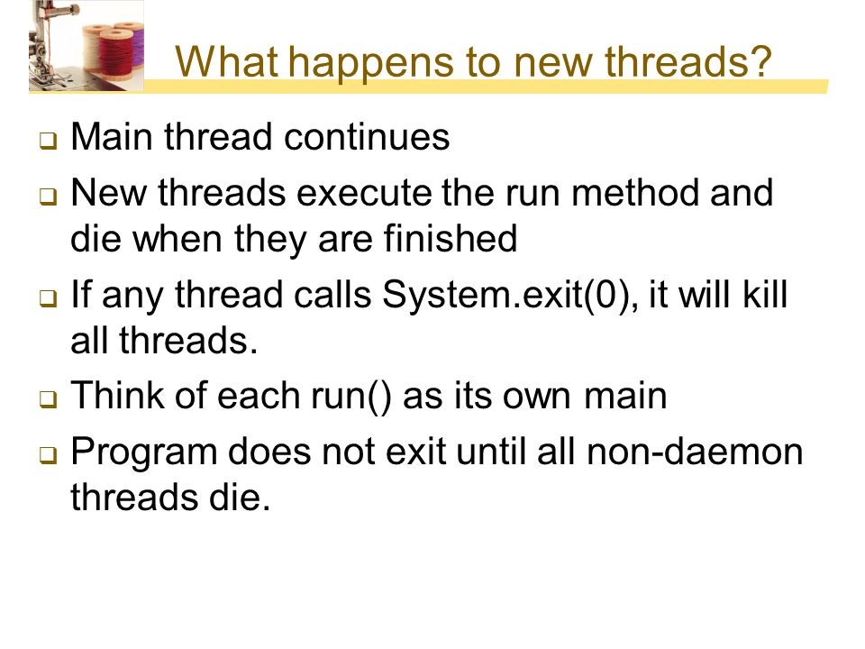 What happens to new threads