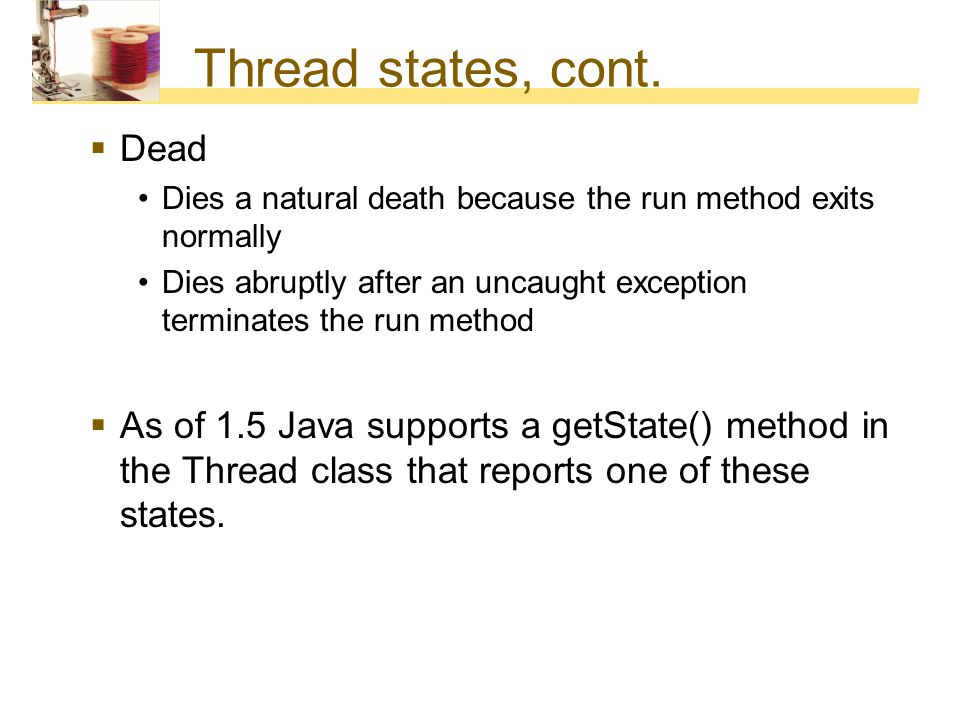 Thread states, cont. Dead