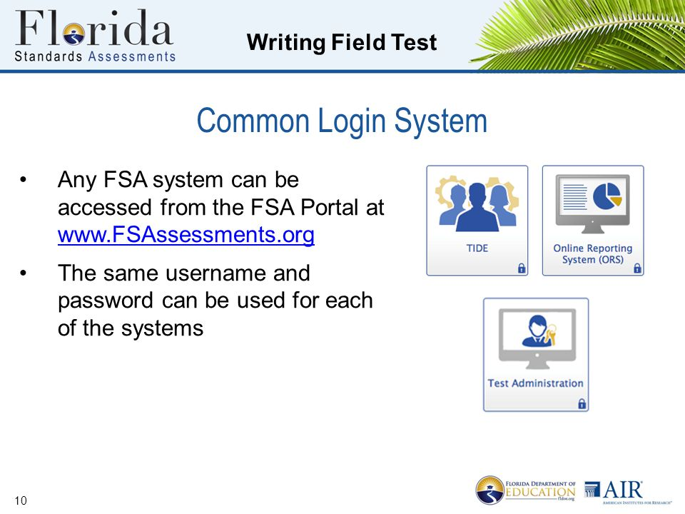 Common Login System Any FSA system can be accessed from the FSA Portal at www.FSAssessments.org.