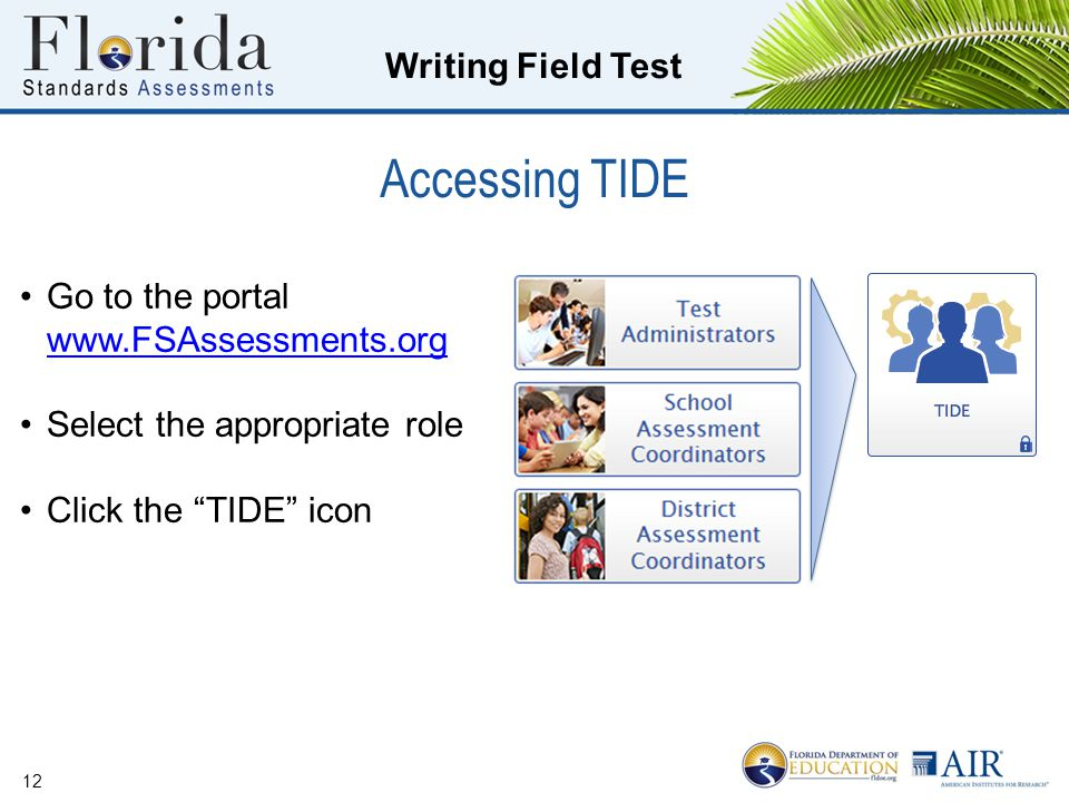 Accessing TIDE Go to the portal www.FSAssessments.org
