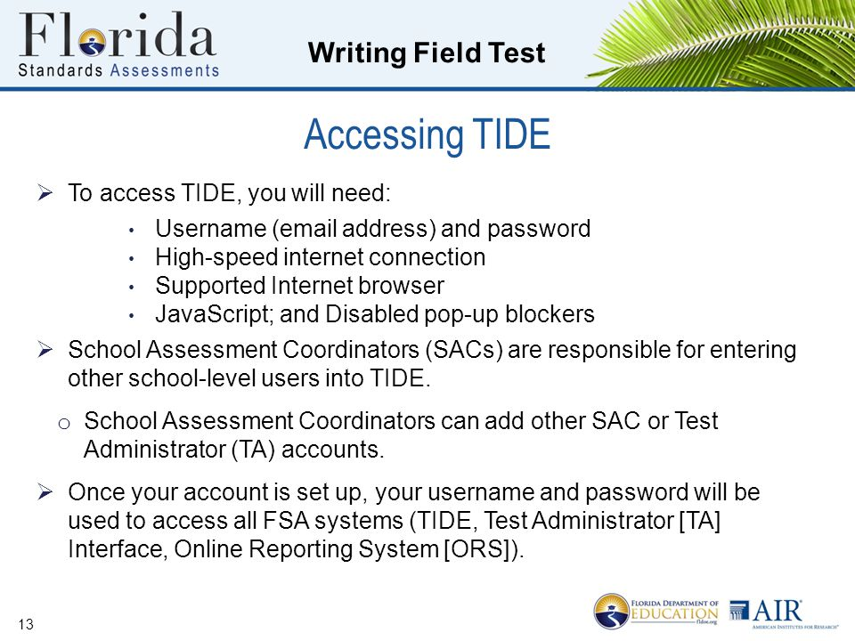 Accessing TIDE To access TIDE, you will need: