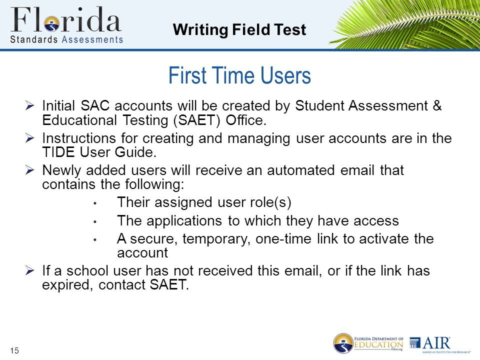 First Time Users Initial SAC accounts will be created by Student Assessment & Educational Testing (SAET) Office.