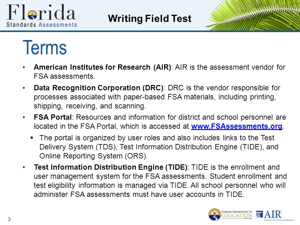 Terms American Institutes for Research (AIR): AIR is the assessment vendor for FSA assessments.