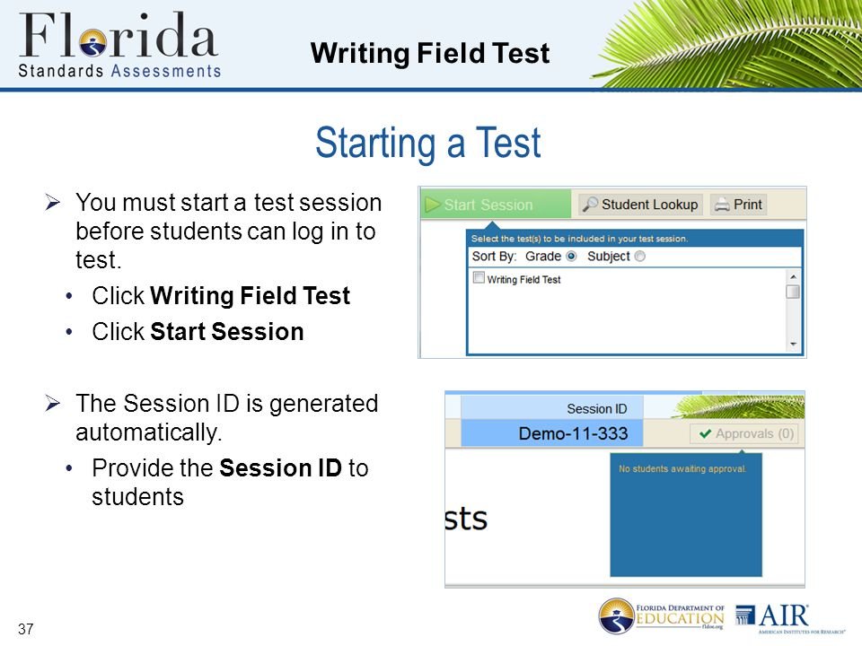 Starting a Test You must start a test session before students can log in to test. Click Writing Field Test.