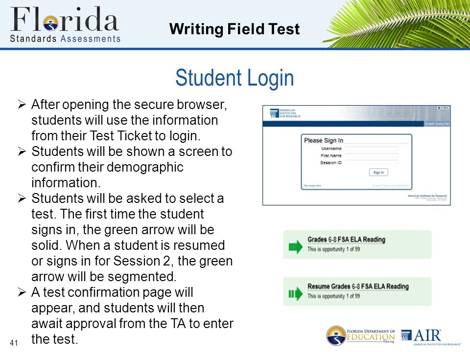 Student Login After opening the secure browser, students will use the information from their Test Ticket to login.
