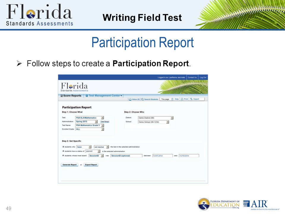 Participation Report Follow steps to create a Participation Report.