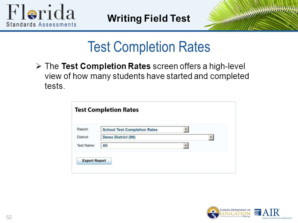Test Completion Rates The Test Completion Rates screen offers a high-level view of how many students have started and completed tests.