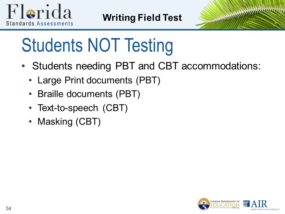 Students NOT Testing Students needing PBT and CBT accommodations:
