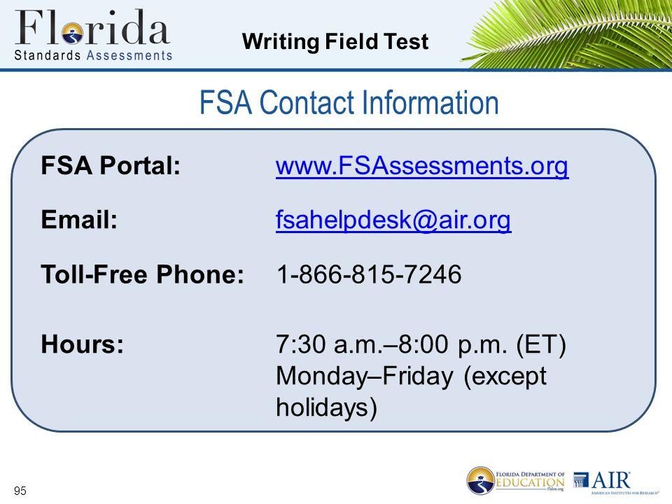 FSA Contact Information FSA Portal: www.FSAssessments.org. Email: fsahelpdesk@air.org. Toll-Free Phone: