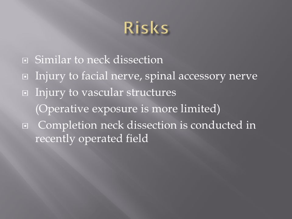 Risks Similar to neck dissection