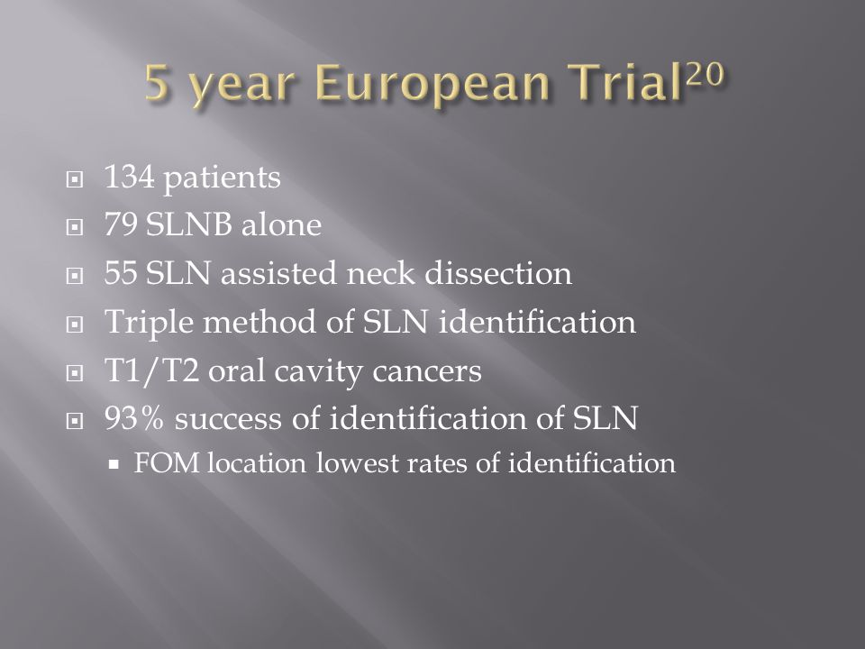 5 year European Trial20 134 patients 79 SLNB alone