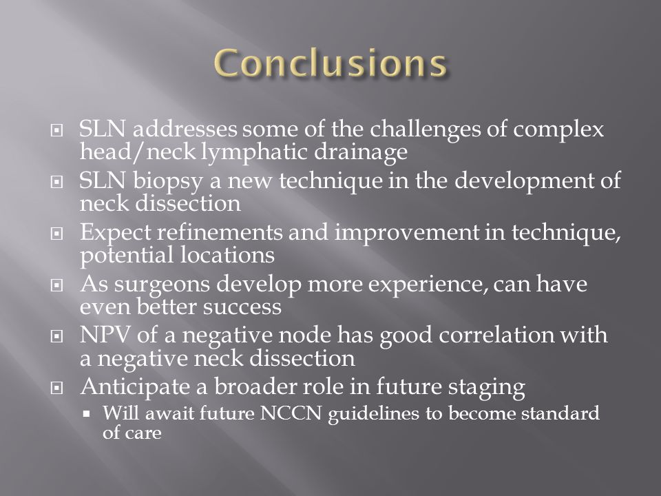Conclusions SLN addresses some of the challenges of complex head/neck lymphatic drainage.