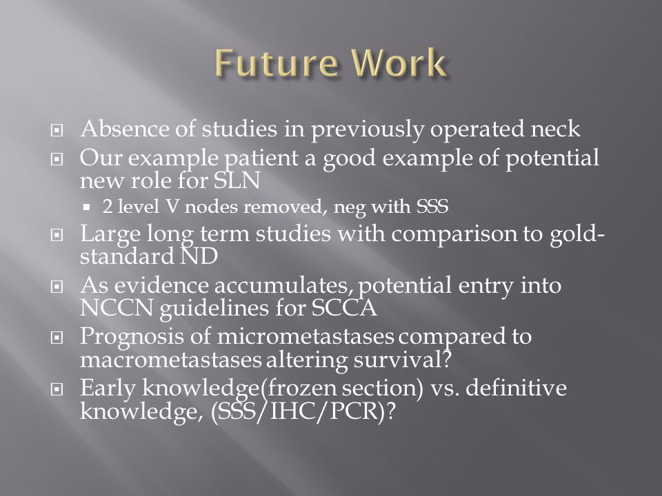 Future Work Absence of studies in previously operated neck