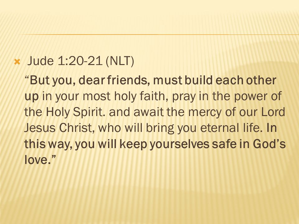 Jude 1:20-21 (NLT)
