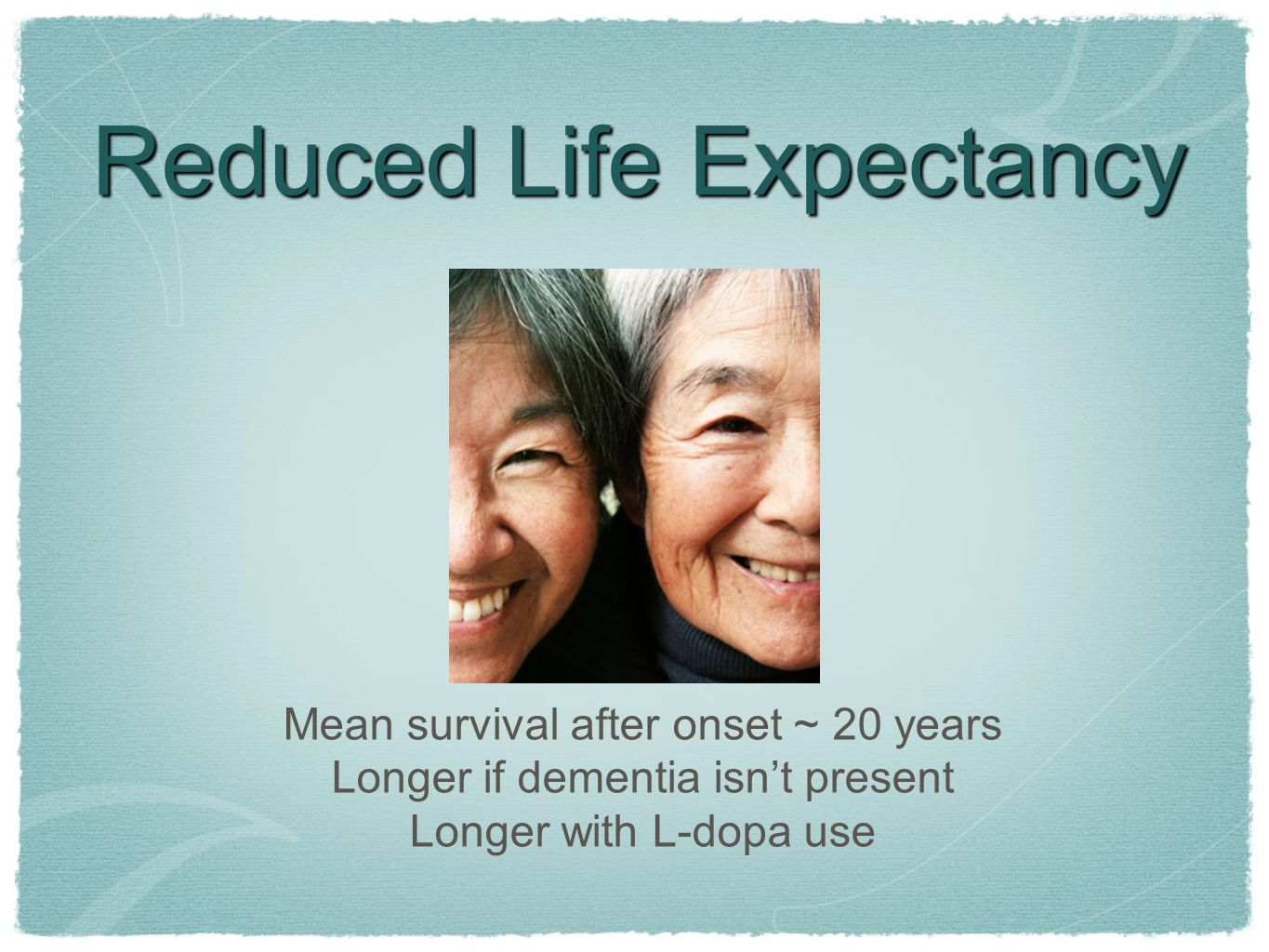 Reduced Life Expectancy