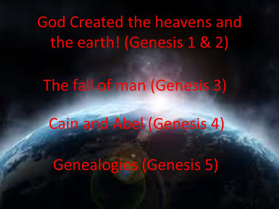 God Created the heavens and the earth! (Genesis 1 & 2)