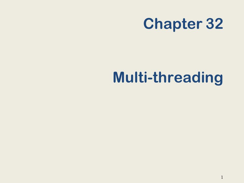 Chapter 32 Multi-threading