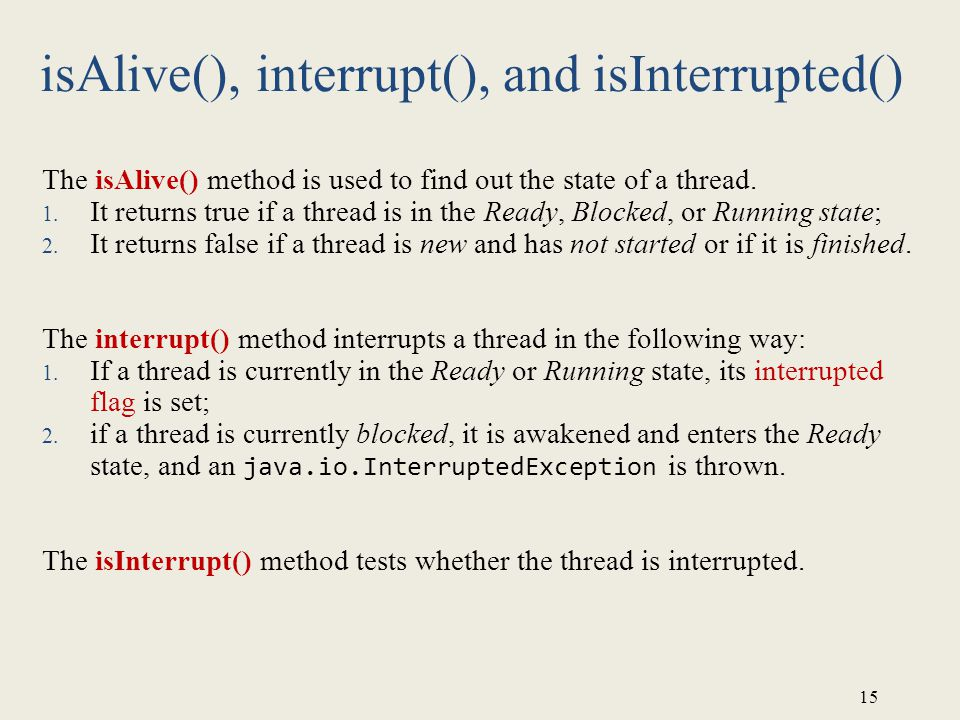 isAlive(), interrupt(), and isInterrupted()