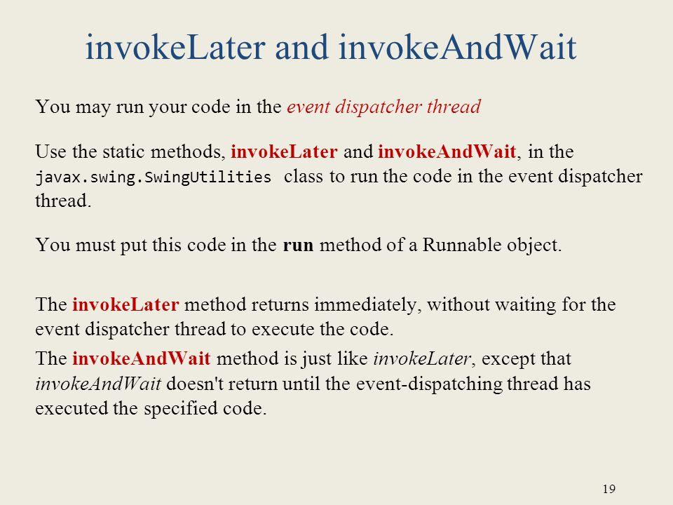 invokeLater and invokeAndWait